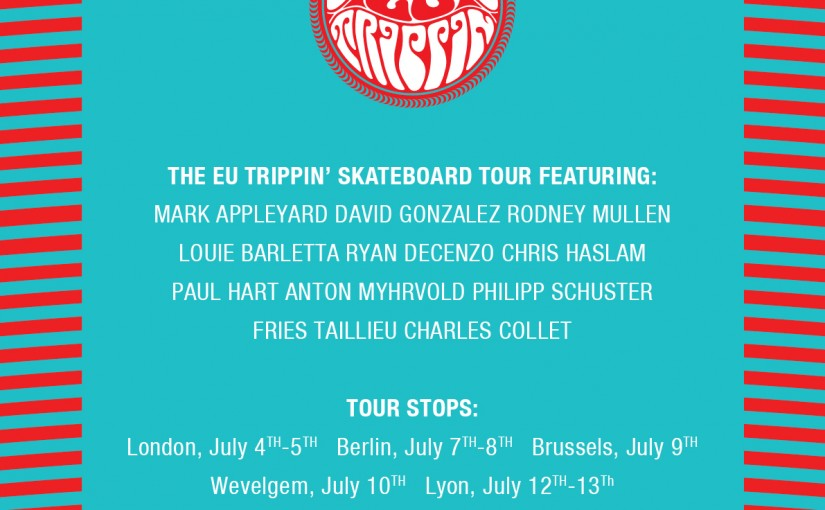 Globe EU Tour kicks off today in London – Rodney Mullen, Chris Haslam, David Gonzalez, Mark Appleyard, Louie Barletta and more!