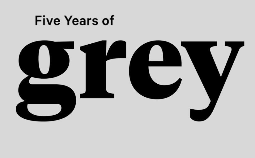 Five years of Grey